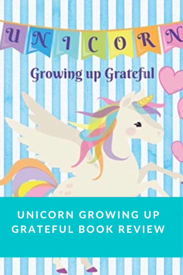 Unicorn Growing Up Grateful Book Review