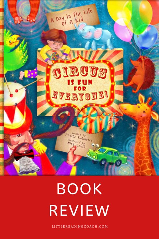 A Day in the Life of a Kid: Circus Is Fun for Everyone Book Review