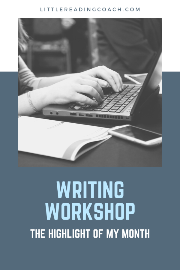 Writing Workshop: The Highlight of MyMonth