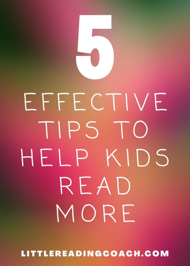 5 Effective Tips to Help Kids Read More